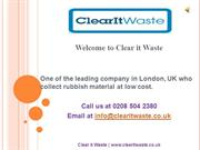 Waste Cleaning Service In London - Clear it Waste