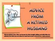 Advice from a retired husband