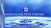 Anointed For Your Purpose