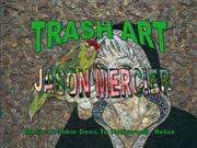 TRASH ART - JASON MERCIER