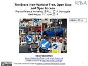 The Brave New World of Free, Open Data and Open Access