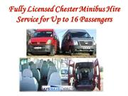 Fully Licensed Chester Minibus Hire Service for Up to 16 Passengers