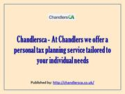 Chandlersca - At Chandlers we offer a personal tax planning service ta