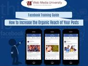 Facebook Training Guide: How to Increase the Organic Reach