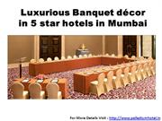 Luxurious Banquet décor in 5 star hotels in Mumbai