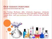 Our Version Perfumes (wholesale perfumes and wholesale fragrance))