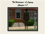 The Victorians: A Legacy Chapter 1.8