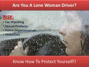 A lone woman driver! Know how to Protect yourself!