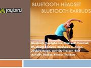 Bluetooth Headset  &  Bluetooth Earbuds