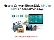 How to Convert DRM  iTunes M4V to MP4