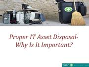 Proper IT Asset Disposal- Why Is It Important