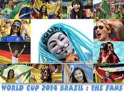 2014 Brazil World Cup : The Fans (3)
