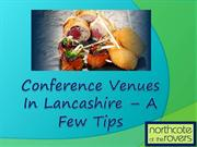 Conference Venues in Lancashire – A Few Tips
