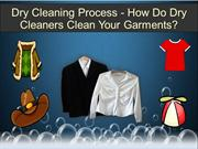 Dry Cleaning Process - How Do Dry Cleaners Clean Your Garments