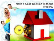 Make a Good Decision With the Property