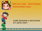 Kids Fun Club -Exclusive Android Game