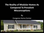 The Reality of Modular Homes As Compared To Prevalent Misconceptions