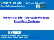 Brokers For Life  - Mortgage Products - Fixed Rate Mortgage