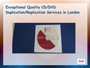 Exceptional Quality CD Duplication and DVD Replication Work in London