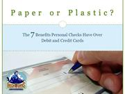 The 7 Benefits Personal Check Have Over Debit and Credit Cards