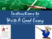 Instructions to write a good essay