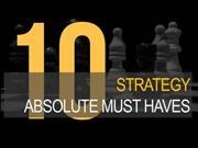 10 Strategy Must Haves