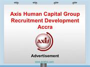 Axis Human Capital Group Recruitment Development Accra - Advertisement