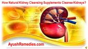 How Natural Kidney Cleansing Supplements Cleanse Kidneys?