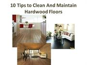 10 Tips to Clean & Maintain Hardwood Floor