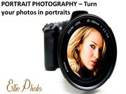 PORTRAIT PHOTOGRAPHY – Turn your photos in portraits