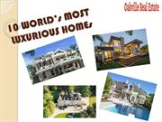 10 Worlds Most Luxurious Homes - Oakville Real Estate