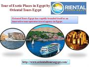 Tour of Exotic Places in Egypt by Oriental Tours Egypt