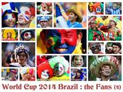 2014 Brazil World Cup : The Fans (4)
