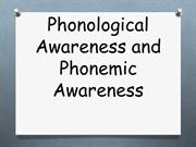 Phonological Awareness versus Phonemic Awareness