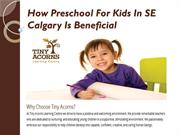 How Preschool For Kids In SE Calgary Is Beneficial