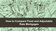How to Compare Fixed and Adjustable Rate Mortgages