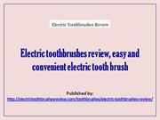 Electric toothbrushes review, easy and convenient electric tooth brush