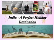India - A Perfect Holiday Destination