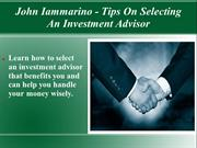 John Iammarino - Tips On Selecting An Investment Advisor