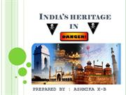 India's Heritage in DANGER