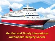 Get Fast and Timely International Automobile Shipping Service