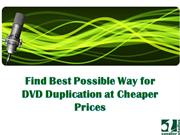 Find Best Possible Way for DVD Duplication at Cheaper Prices