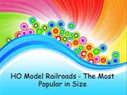 HO Model Railroads - The Most Popular in Size
