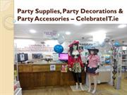 Party Supplies, Party Decorations & Party Accessories - Celebrateit.ie