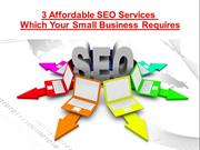 3 Affordable SEO Services Which Your Small Business Requires