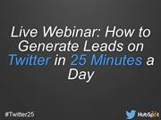 How to Generate Leads on Twitter in 25 Minutes a Day