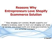 Reasons Why Entrepreneurs Love Shopify Ecommerce Solution