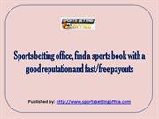 Sports betting office, find a sports book with a good reputation and f