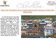 Make Your Chardham Tour a Comfortable One By Staying at a Fine Char Dh