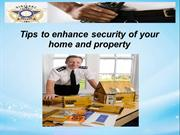 Tips to enhance security of your home and property